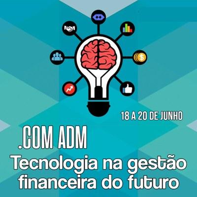 """""""Tecnologia na Gestão financeira do futuro"""" é o tema da 26ª Semana da Administração"""