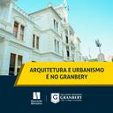 8 motivos para cursar Arquitetura e Urbanismo no Granbery