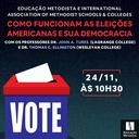 Educação Metodista traz especialistas americanos para falar sobre eleições presidenciais de 2020
